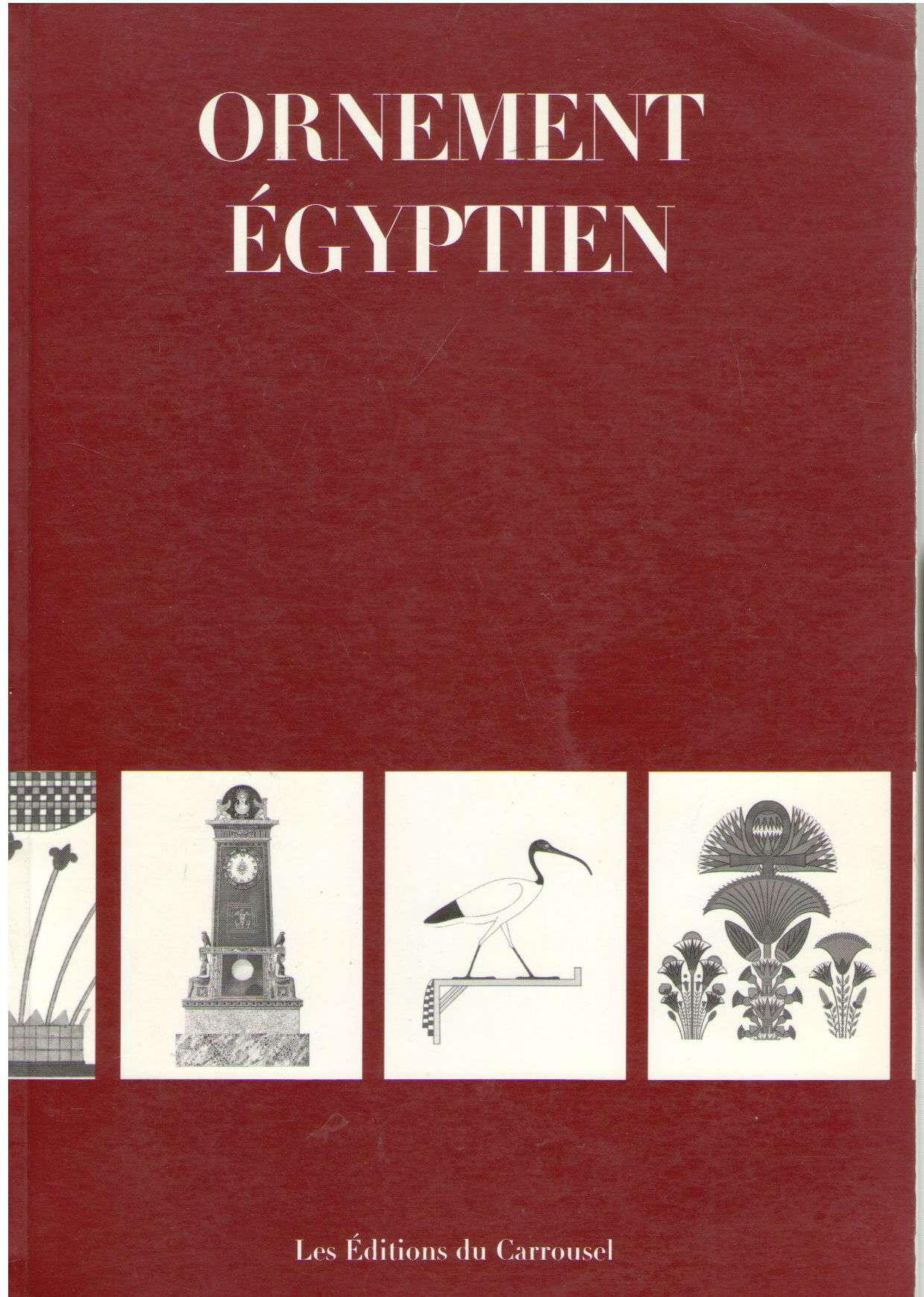 Ornement Egyptien, Carr, Les Editions Du