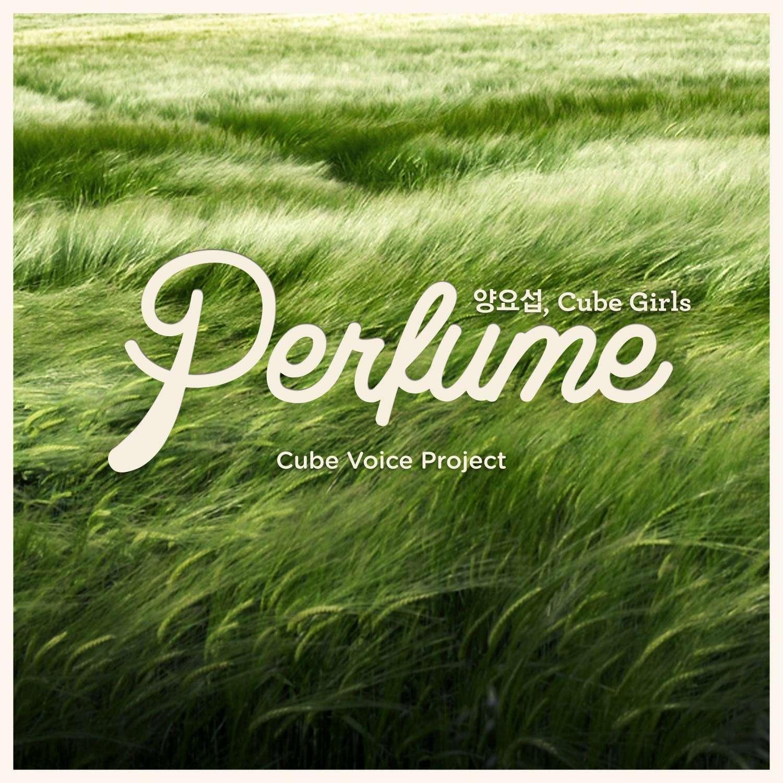 [Single] Yoseob (BEAST) & Cube Girls - Cube Voice Project Perfume