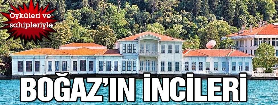 Öyküleri Ve Sahipleriyle Boğaz'ın İncileri | İstanbul Boğazı'nın Her İki Yakasındaki ..