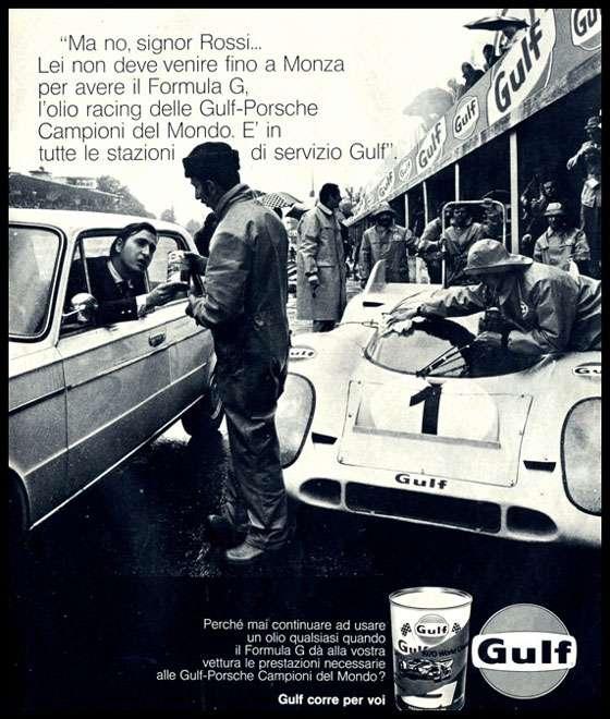 -Ma no. signor Rossi... Lei non deve venire fino a Monza per avere il Formula G, l'olio racing delle Gulf-Porsche Campioni del Mondo. E' in tutte le stazioni di servizio Gulf