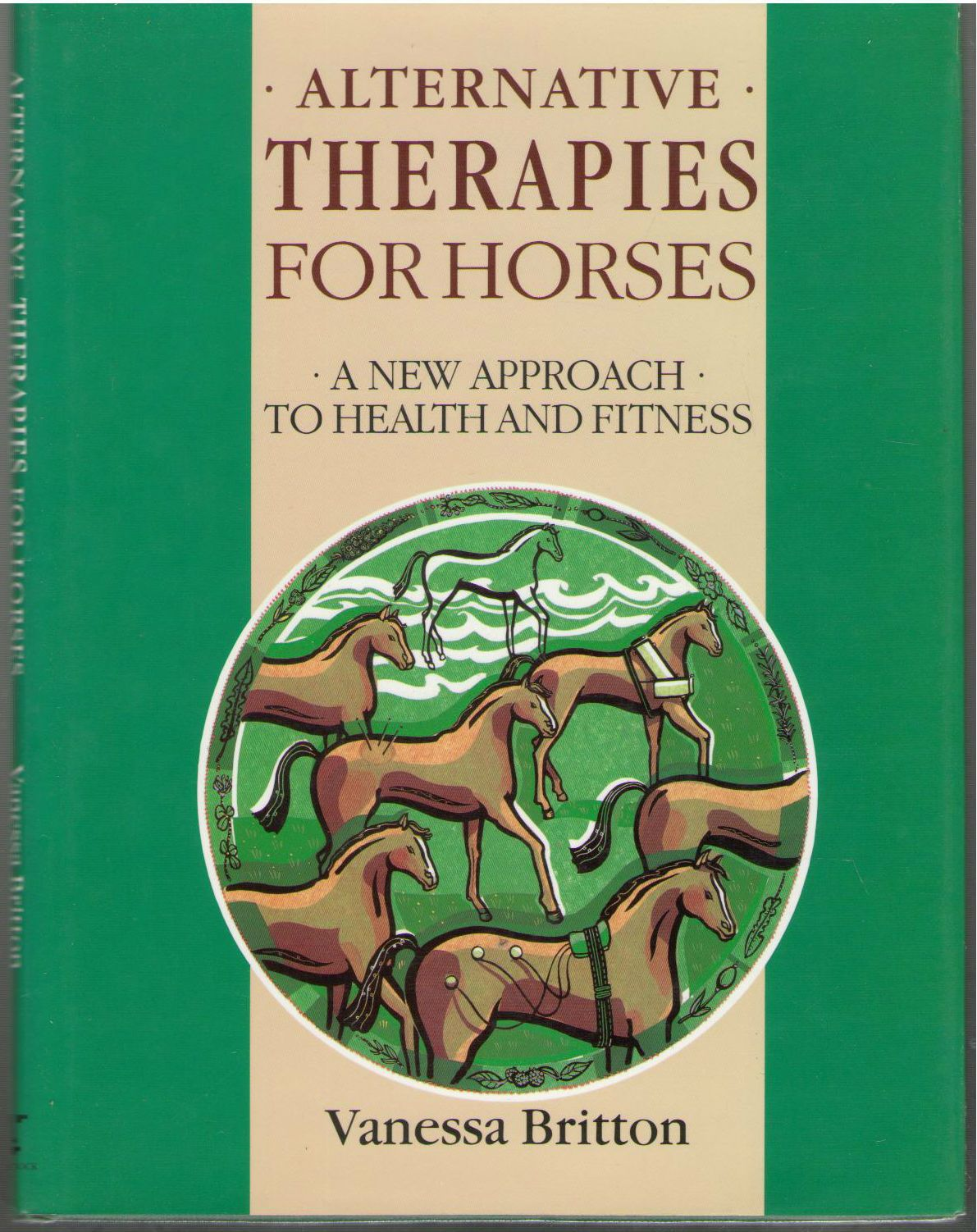 Alternative Therapies for Horses: A New Approach to Health and Fitness, Britton, Vanessa