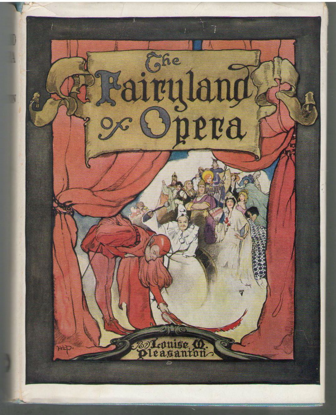 The Fairyland of Opera, by Louise M. Pleasanton. Illustrated by Hattie Longstreet Price, Louise M. Pleasanton