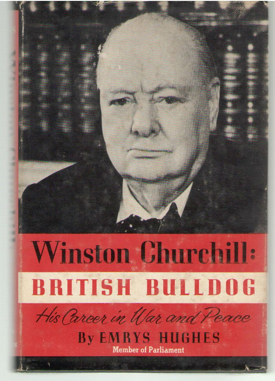 Winston Churchill: British bulldog;: His career in war and peace (A Banner book), Hughes, Emrys