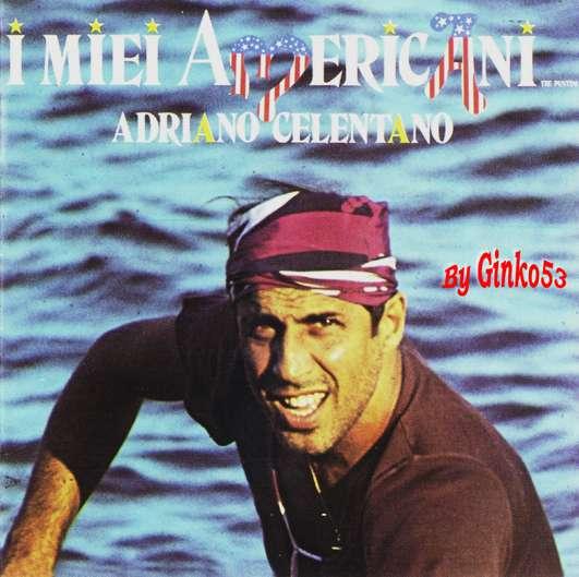Adriano Celentano - I Miei Americani (1984)