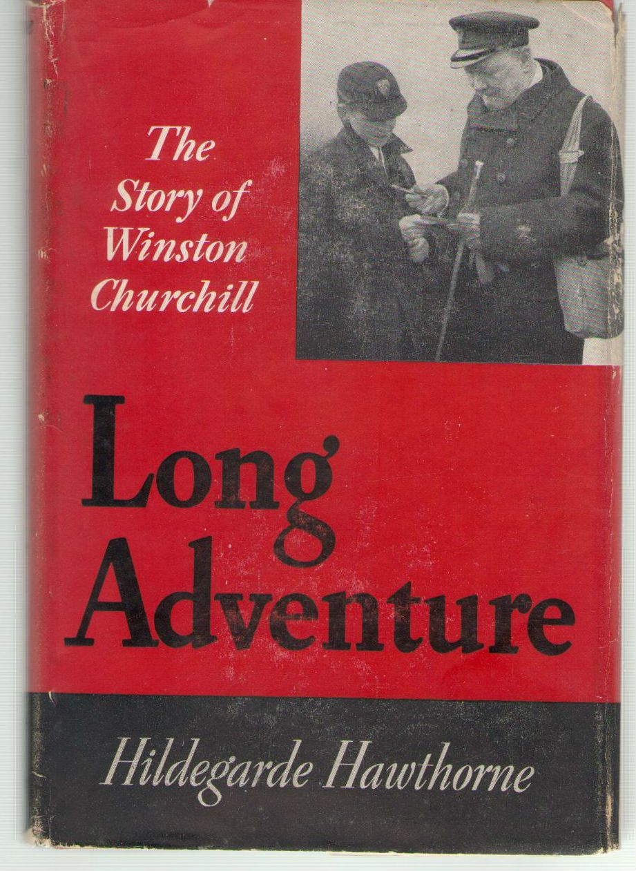 LONG ADVENTURE : THE STORY OF WINSTON CHURCHILL, HAWTHORNE, HILDEGARDE