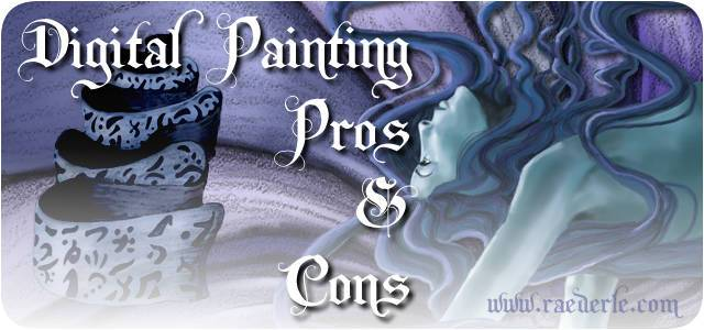 Digital Painting Pros and Cons by Raederle