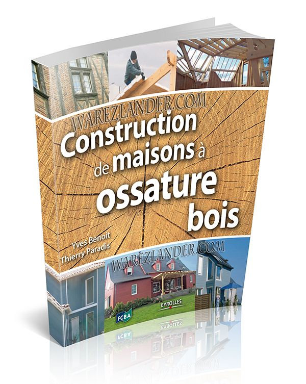 Eyrolles – Construction de maisons à ossature bois – Warezlander