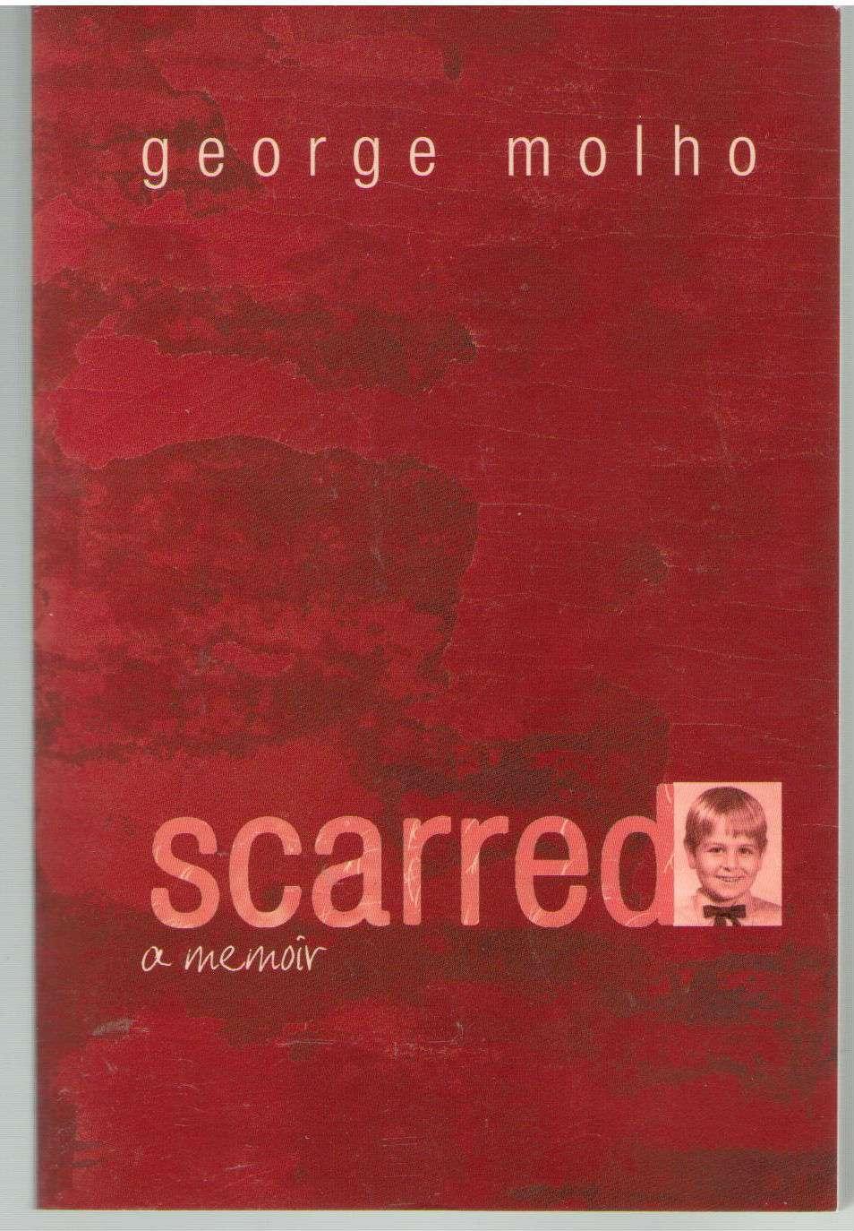 Scarred: A Memoir, George Molho