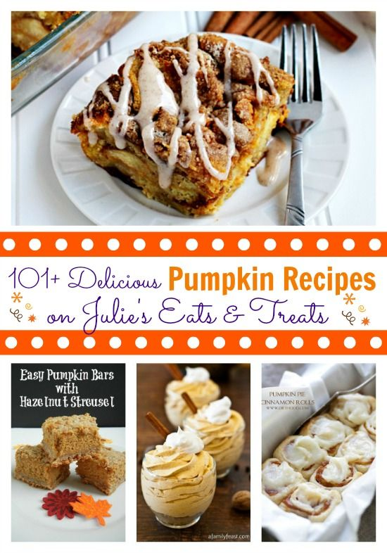 101+ Delicious Pumpkin Recipes on Julie's Eats & Treats