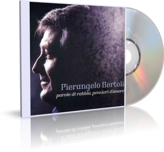 Pierangelo Bertoli - Parole di Rabbia Pensieri D'amore (2006)