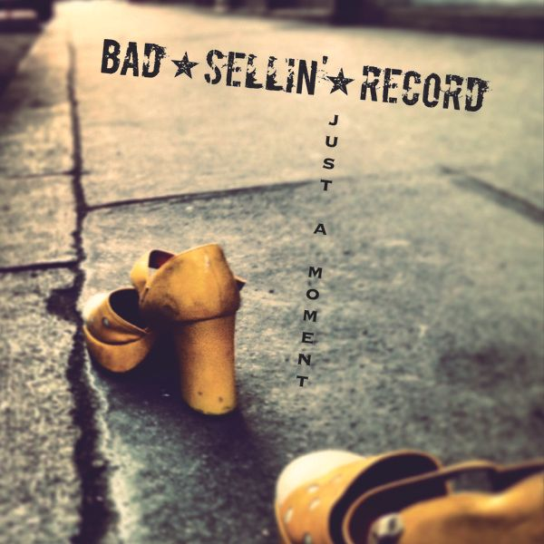 Bad Sellin Record - Just A Moment (2014)