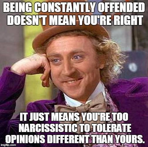 Being Offended Doesn't Make You Right