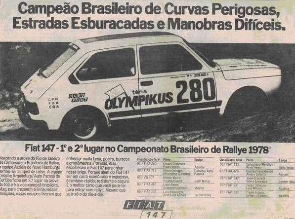 Fiat 147. Campeão Brasileiro de Curvas Perigosas, Estradas Esburacadas e Manobras Difíceis. 1º e 2º lugar no Campeonato Brasileiro de Rallye 1978.