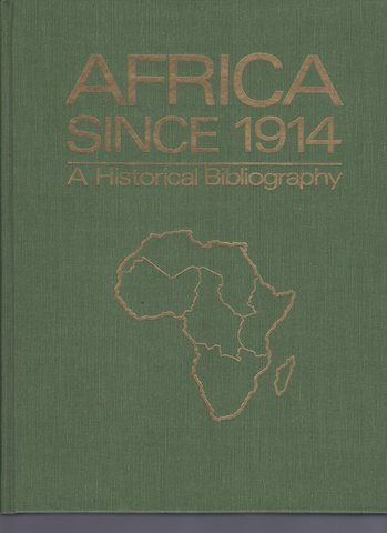 Africa Since 1914: A Historical Bibliography (Clio Bibliography Series)