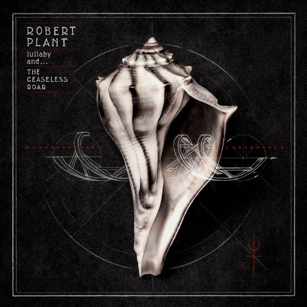 Robert Plant – Lullaby And…The Ceaseless Roar (2014)