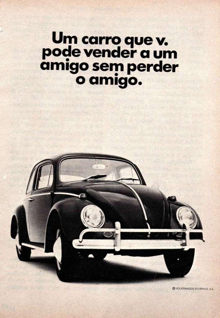 Volkswagen Fusca. Um carro que você pode vender a um amigo sem perder o amigo.