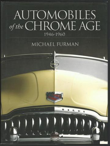 Automobiles of the Chrome Age: 1946-1960, Furman, Michael