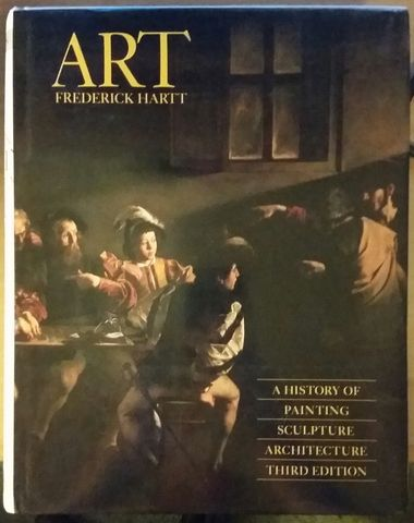 Art: A history of painting, sculpture, architecture, Hartt, Frederick