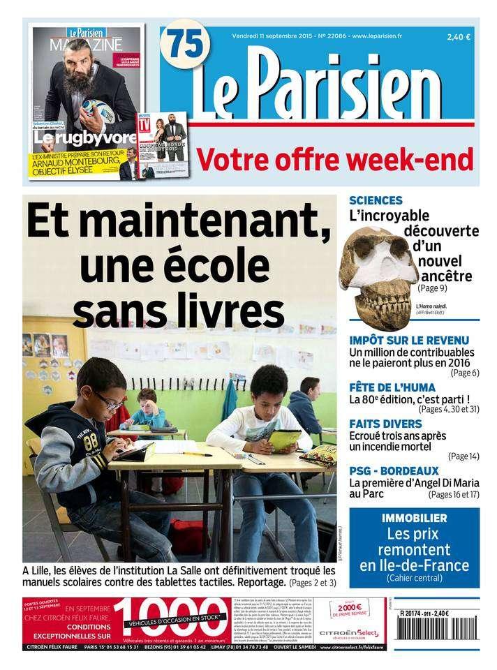 Le Parisien + Journal de Paris du Vendredi 11 Septembre 2015