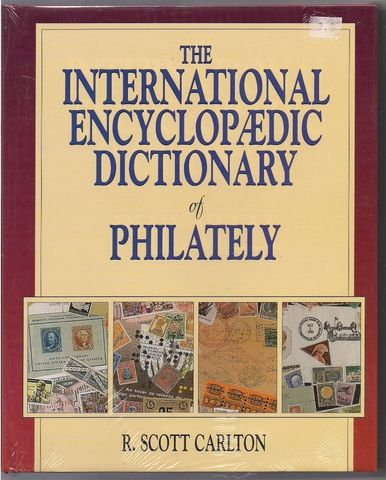 International Encyclopaedic Dictionary of Philately, Carlton, R. Scott