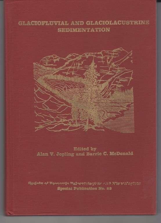 Glaciofluvial and Glaciolacustrine Sedimentation, Jopling, Alan V.