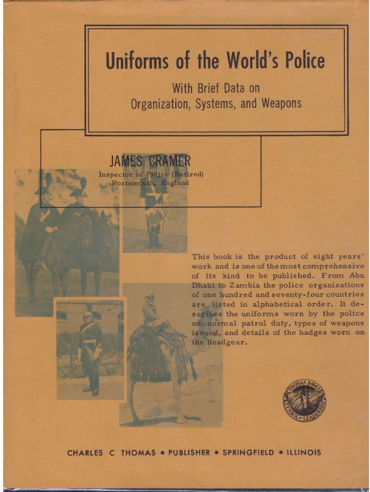 Uniforms of the World's Police: With Brief Data on Organization, Systems, and Weapons, Cramer, James