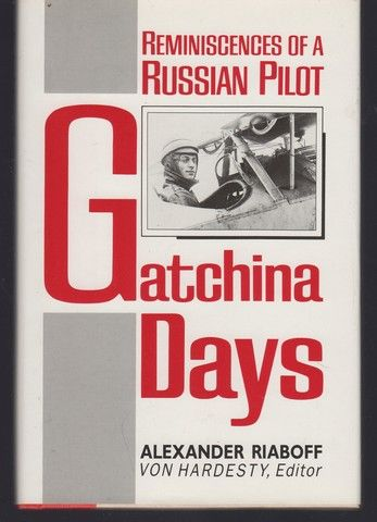 Gatchina Days: Reminiscences of a Russian Pilot, Alexander Riaboff