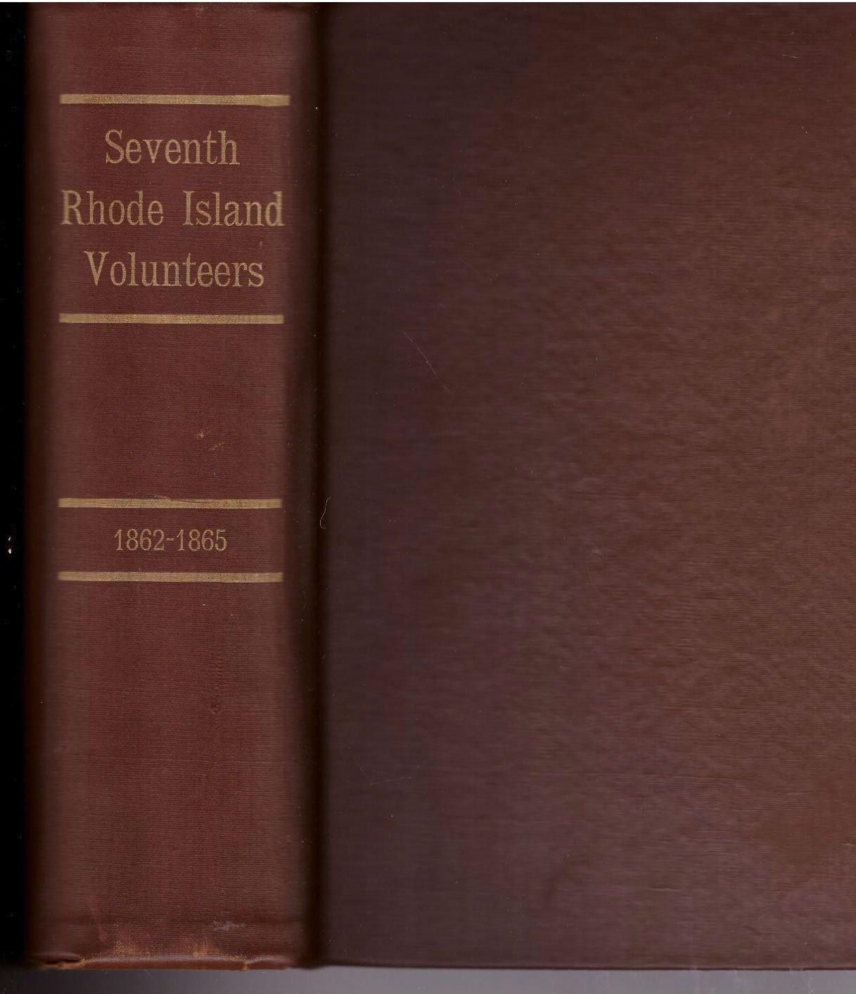 THE SEVENTH RHODE ISLAND VOLUNTEERS IN THE CIVIL WAR, 1862-1865., Hopkins, William P.