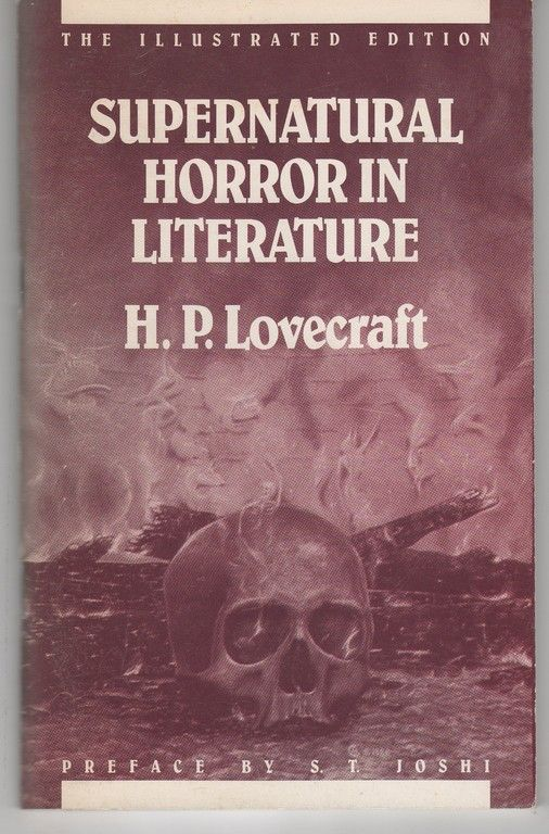 SUPERNATURAL HORROR IN LITERATURE: THE ILLUSTRATED EDITION, Lovecraft, Howard [H.] Phillips [P.] [preface by S. T. Joshi] [illustrated by Ch