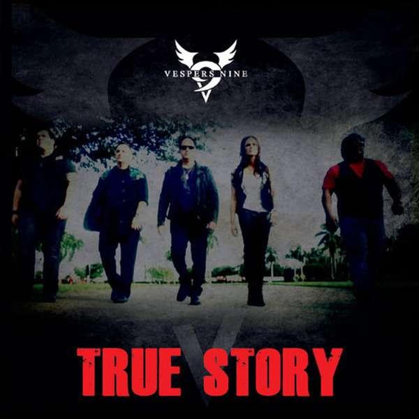 Vespers Nine - True Story (2014)