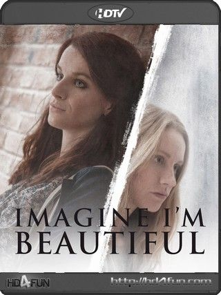 watch online : Imagine I'm Beautiful 2014