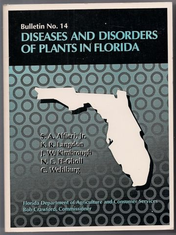 Diseases and Disorders of Plants in Florida. Bulletin No. 14, S. A. Alfieri, et al