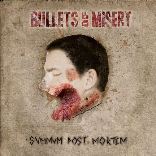 Bullets of Misery - Summun Post Mortem
