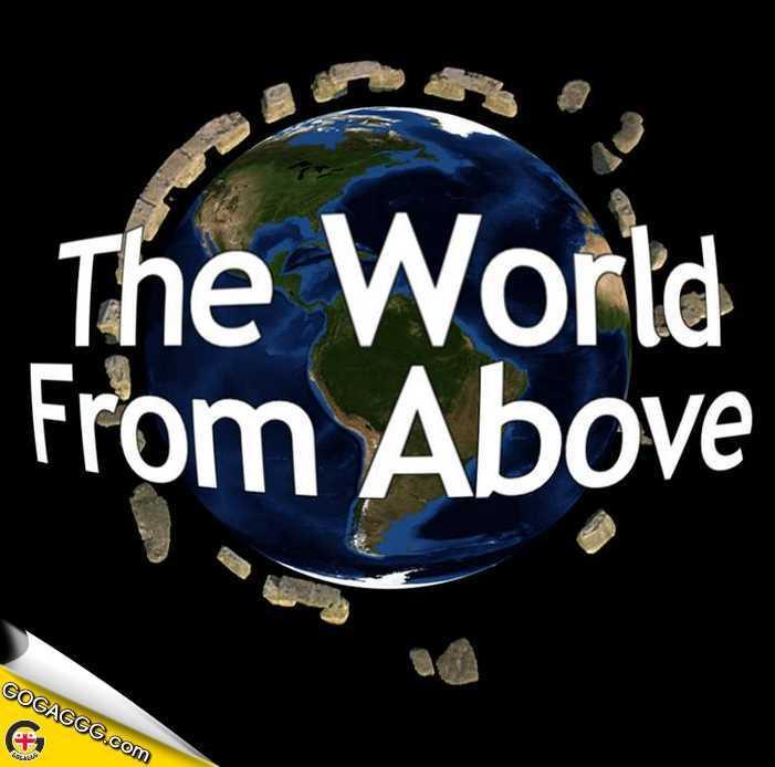 სამყარო ზემოდან | The World From Above (დოკუმენტური)