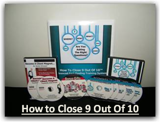 How to Close 9 Out Of 10 - Fact-Finding Training DVDs... Click Here For The Complete Details