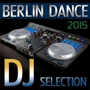 4xRNg6 Berlin Dance DJ Selection 2015 full album indir