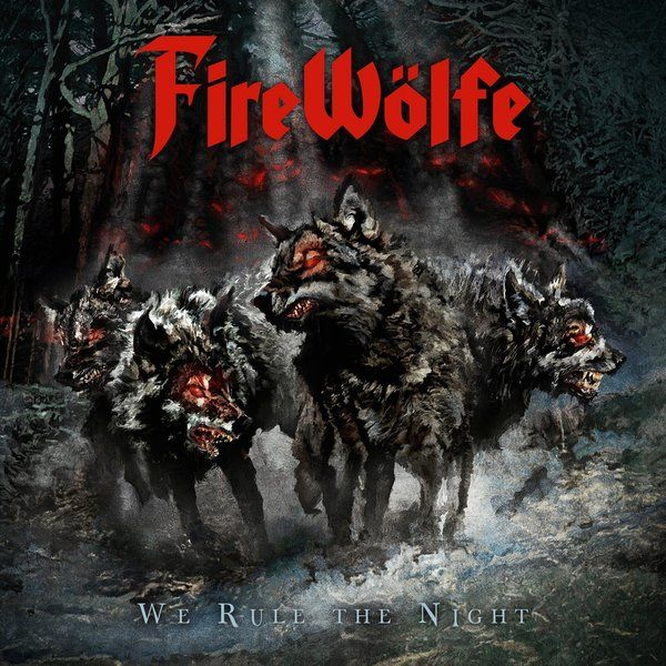 FireWölfe - We Rule The Night (2014)