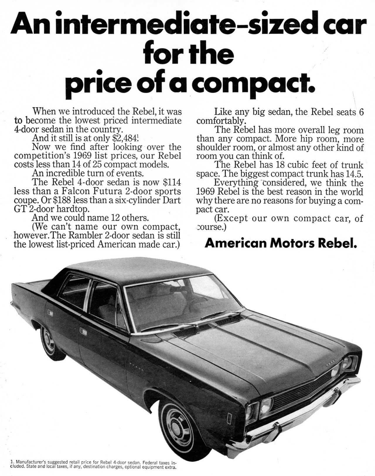 American Motors Rebel. An intermediate-sized car for the price of a compact.