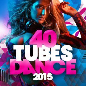 783vGO 40 Tubes Dance 2015 - full album download