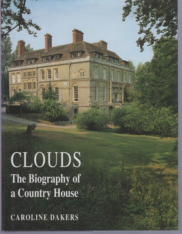 Clouds: Biography of a Country House, Dakers, Caroline