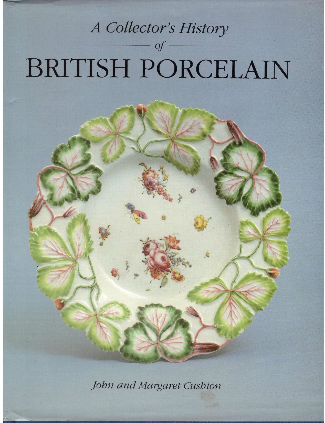 A Collector's History of British Porcelain, Cushion, John; Cushion, Margaret