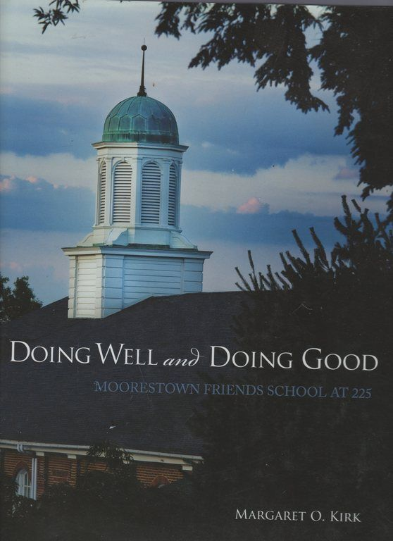 Doing Well and Doing Good (Moorestown Friends School At 225)