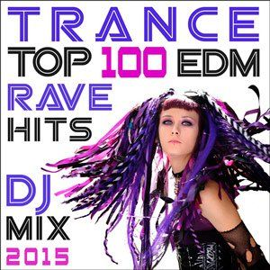lM6tcM Trance Top 100 Edm Rave Hits DJ Mix 2015 indir