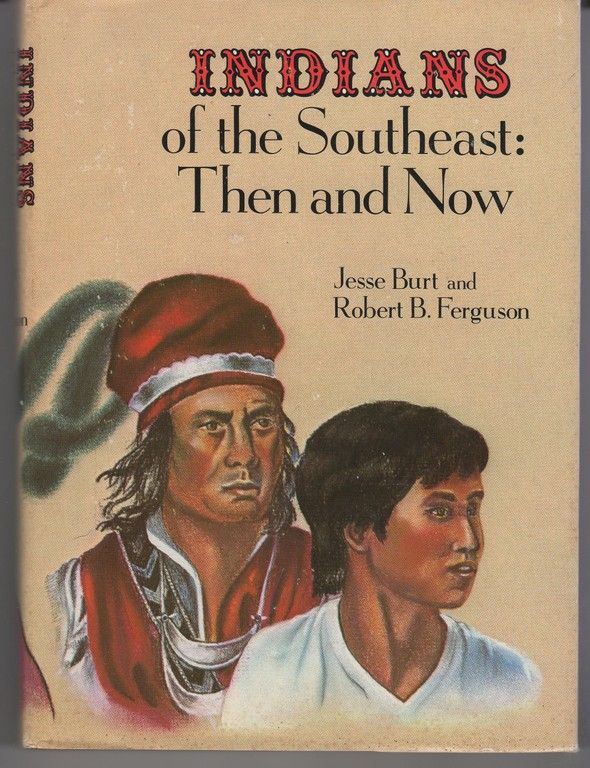 Indians of the Southeast: Then and Now, Burt, Jesse Clifton