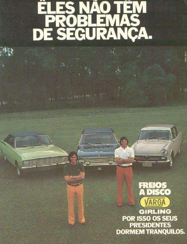 Émerson Fittipaldi e Wilson Fittipaldi Jr. não têm problemas de segurança. Eles possuem carros que usam freios a disco Varga. Por isso os seus presidentes dormem tranquilos.