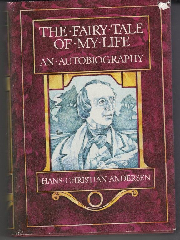 The Fairy Tale of My Life: An Autobiography, Andersen, Hans Christian