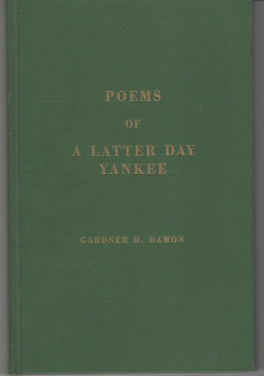 Poems of a latter day Yankee, Damon, Gardner M
