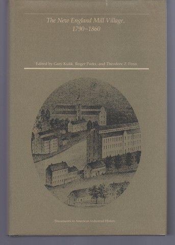 The New England Mill Village, 1790-1860 (Documents in American industrial history)