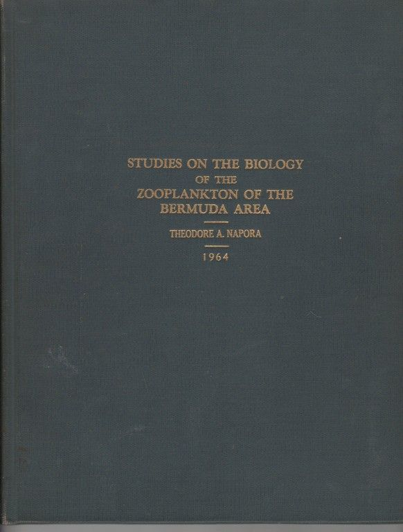 Studies on the Biology of the Zooplankton of the Bermuda Area Signed, Theodore A Napora