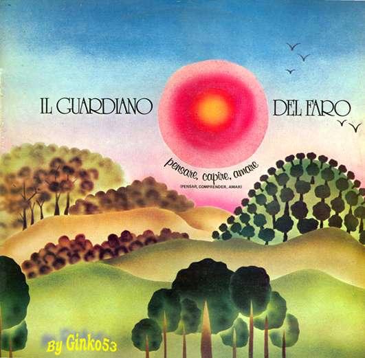 IL Guardiano Del Faro - Pensare, Capire, Amare (1976)